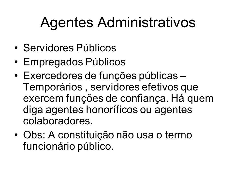 Agentes Administrativos Servidores Públicos Empregados Públicos Exercedores de funções públicas – Temporários, servidores efetivos que exercem funções de confiança.