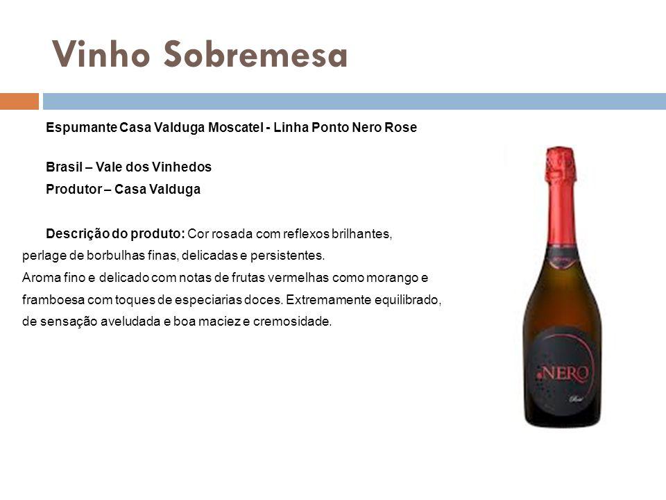 Vinho Sobremesa Espumante Casa Valduga Moscatel - Linha Ponto Nero Rose Brasil – Vale dos Vinhedos Produtor – Casa Valduga Descrição do produto: Cor r