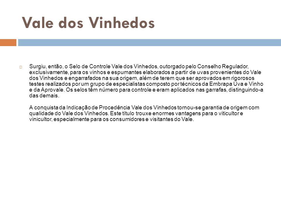 Vale dos Vinhedos Cultivares autorizadas: - Tintos: Merlot, como cultivar emblemática e Cabernet Sauvignon, Cabernet Franc e Tannat como variedades auxiliares para corte de vinhos.