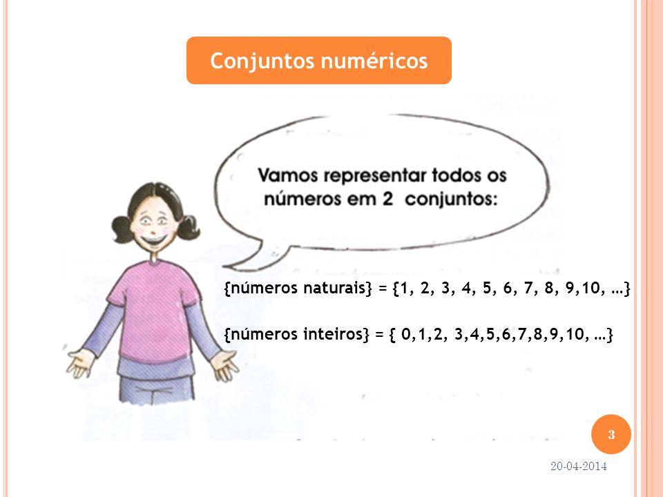 Conjuntos Numéricos IN = { 1,2, 3, 4, 5, 6, 7, 8, 9, 10 ….} IN o = { 0,1,2,3, 4, 5,6,7,8,9,10, ….} 0 є { números naturais} O Zero não pertence ao conjunto dos números naturais / 0 є { números inteiros} O zero pertence ao conjunto dos números inteiros 20-04-2014 4