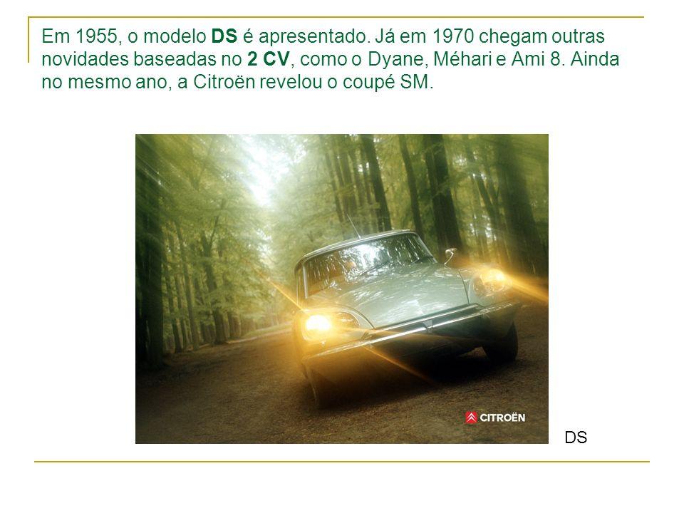 Em 1955, o modelo DS é apresentado. Já em 1970 chegam outras novidades baseadas no 2 CV, como o Dyane, Méhari e Ami 8. Ainda no mesmo ano, a Citroën r