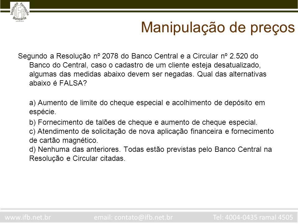 Manipulação de Preço Um cliente do banco X teve seu saldo bancário revelado para o mercado.