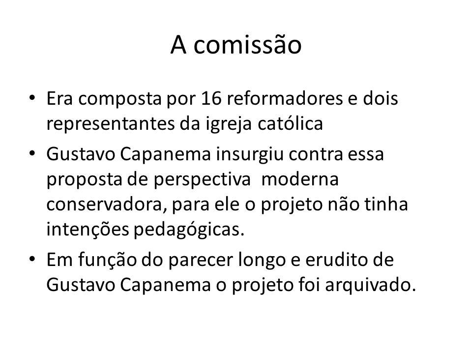 A comissão Era composta por 16 reformadores e dois representantes da igreja católica Gustavo Capanema insurgiu contra essa proposta de perspectiva mod