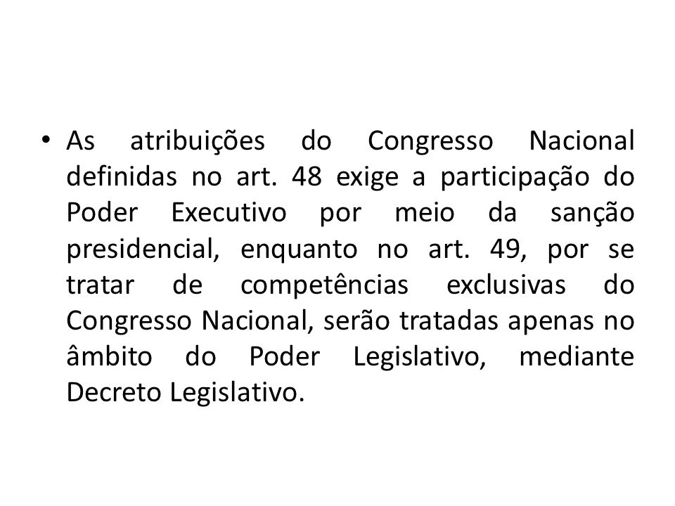 As atribuições do Congresso Nacional definidas no art.