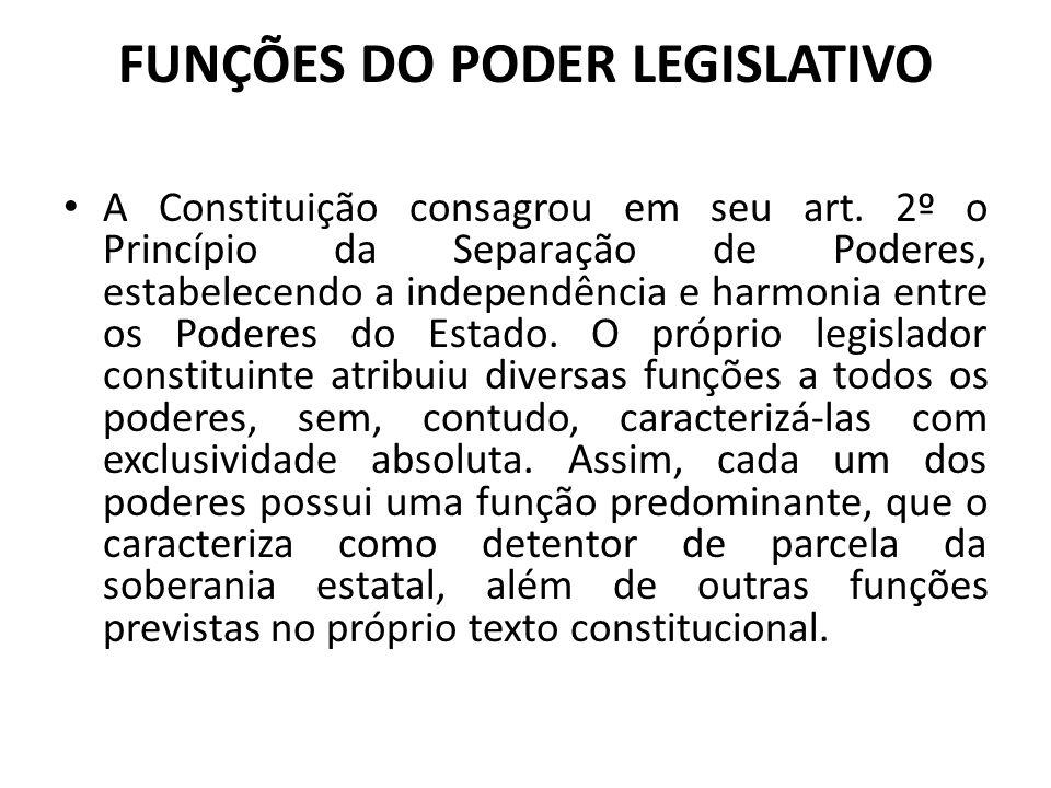 As funções típicas do Poder Legislativo são legislar e fiscalizar.