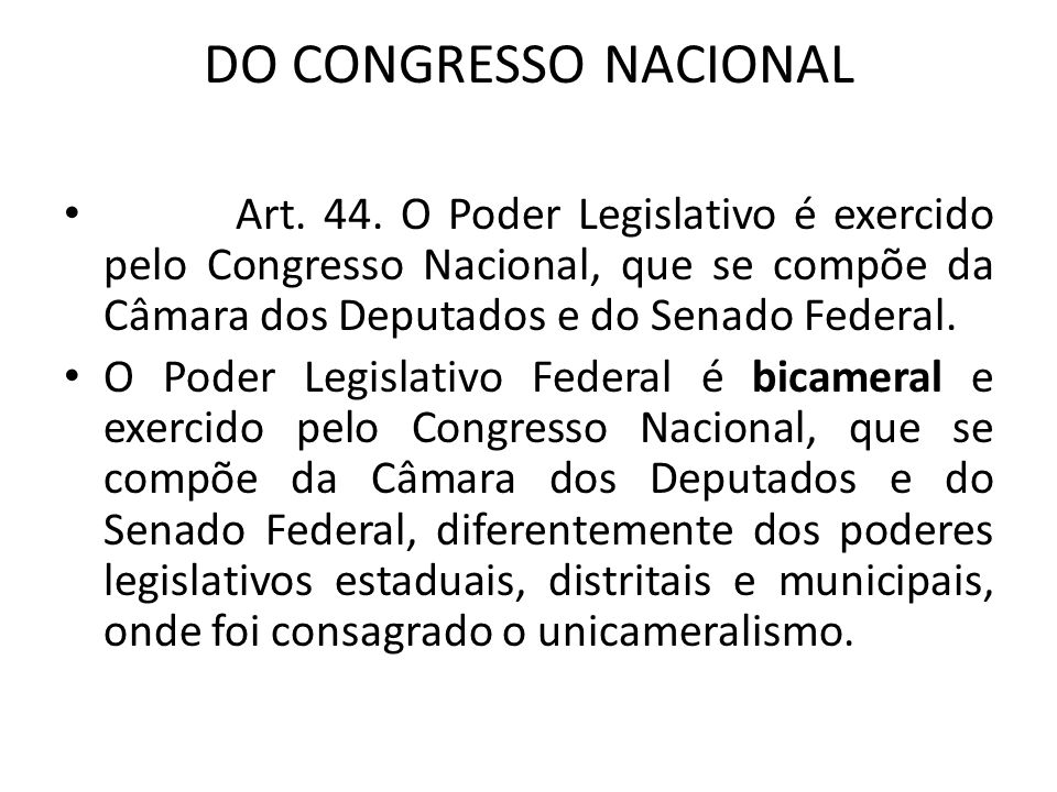 DO CONGRESSO NACIONAL Art.44.