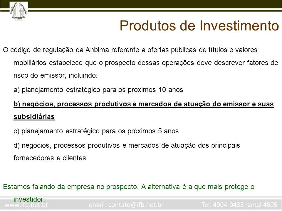 O código de regulação da Anbima referente a ofertas públicas de títulos e valores mobiliários estabelece que o prospecto dessas operações deve descrev