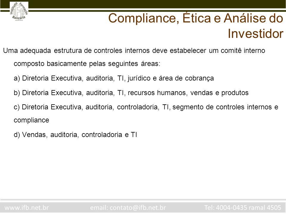 Uma adequada estrutura de controles internos deve estabelecer um comitê interno composto basicamente pelas seguintes áreas: a) Diretoria Executiva, au