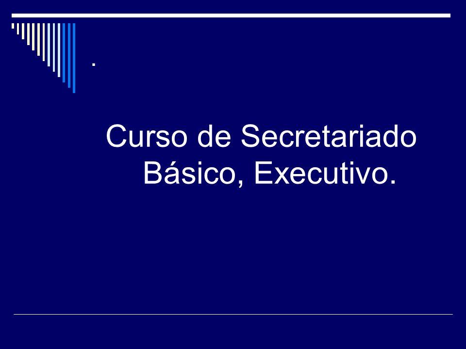 . Curso de Secretariado Básico, Executivo.