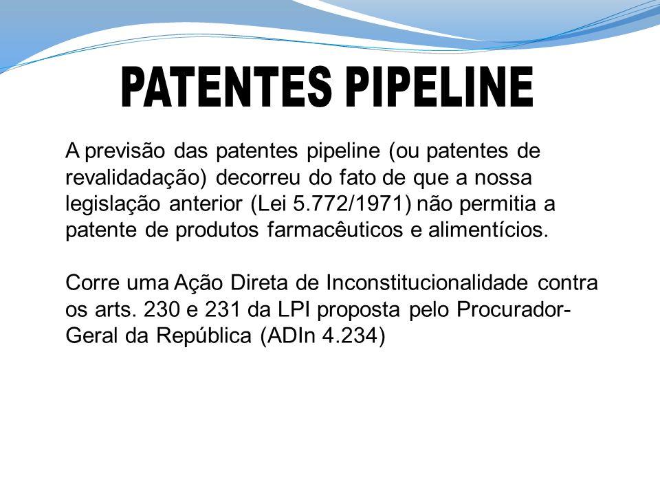 A previsão das patentes pipeline (ou patentes de revalidadação) decorreu do fato de que a nossa legislação anterior (Lei 5.772/1971) não permitia a pa