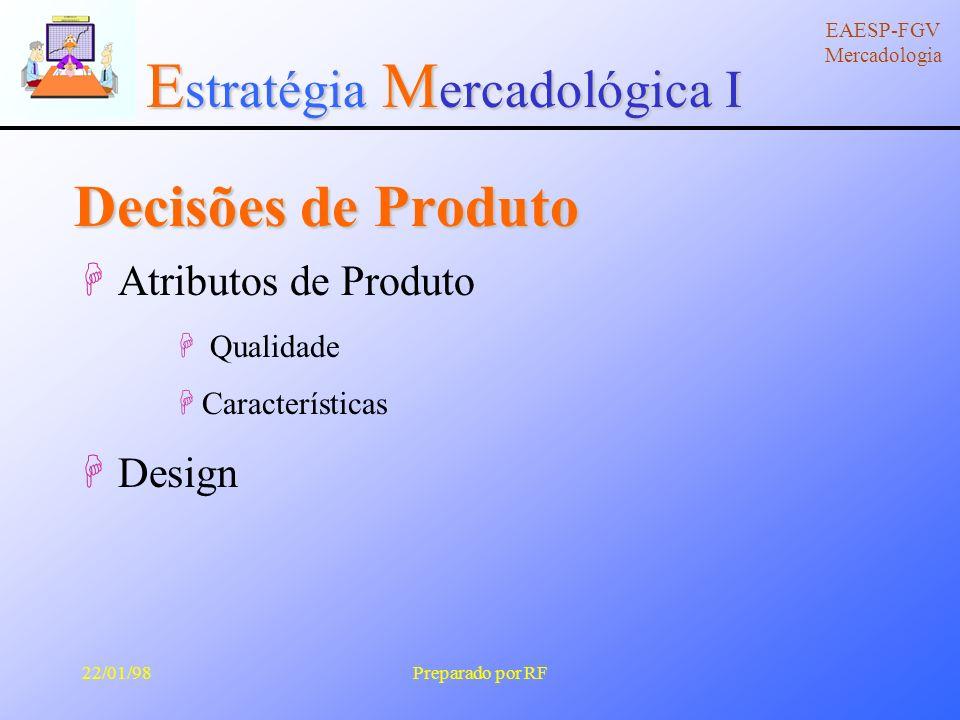E stratégia M ercadológica I EAESP-FGV Mercadologia 22/01/98Preparado por RF Decisões 2 Longitude 2 Expansão 2 Complementação 2 Modernização 2 Exposição 2 Enxugamento
