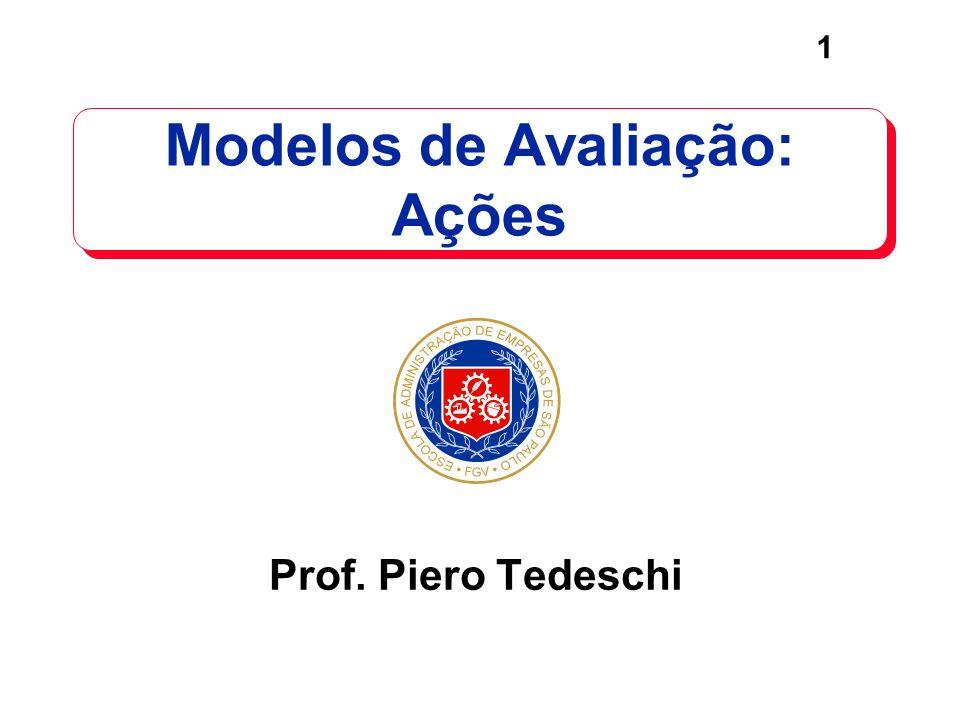 1 Modelos de Avaliação: Ações Prof. Piero Tedeschi