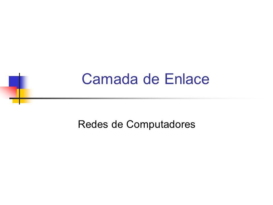 Camada de Enlace Redes de Computadores