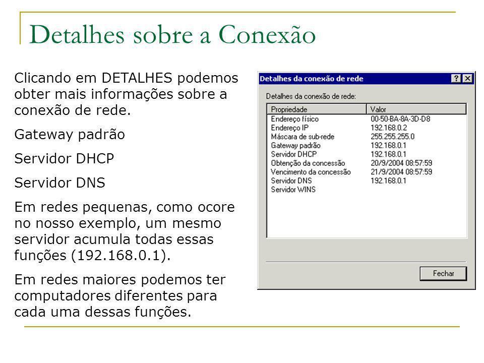 Detalhes sobre a Conexão Clicando em DETALHES podemos obter mais informações sobre a conexão de rede. Gateway padrão Servidor DHCP Servidor DNS Em red