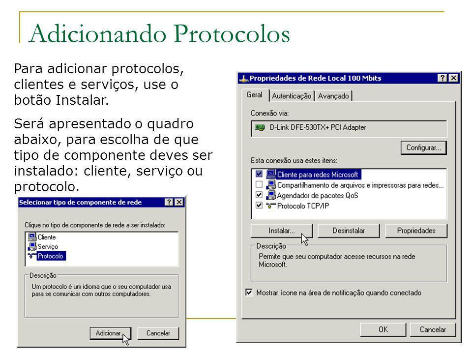 Adicionando Protocolos Para adicionar protocolos, clientes e serviços, use o botão Instalar. Será apresentado o quadro abaixo, para escolha de que tip