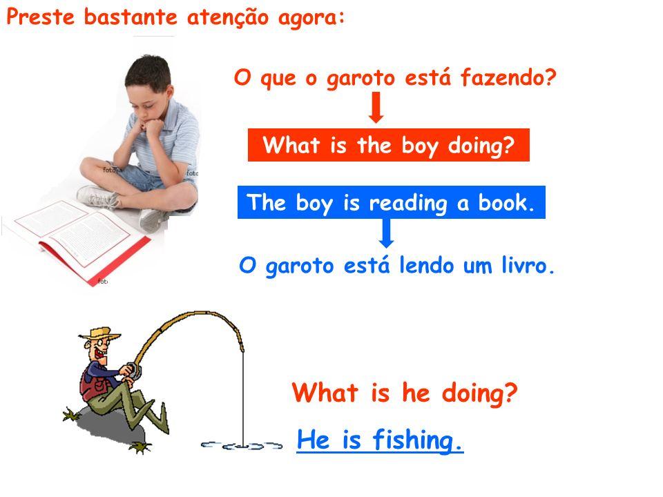 Agora, é com você: tente traduzir estas frases: Guga is playing tennis. Ao terminar, chame o professor para a correção.