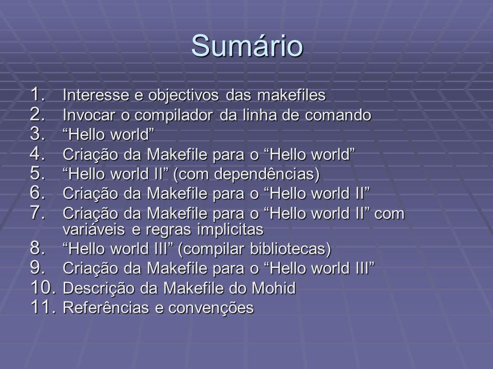 Makefile para Hello world !!.(Bibliotecas) RULE: RULE: Target : Dependencies...