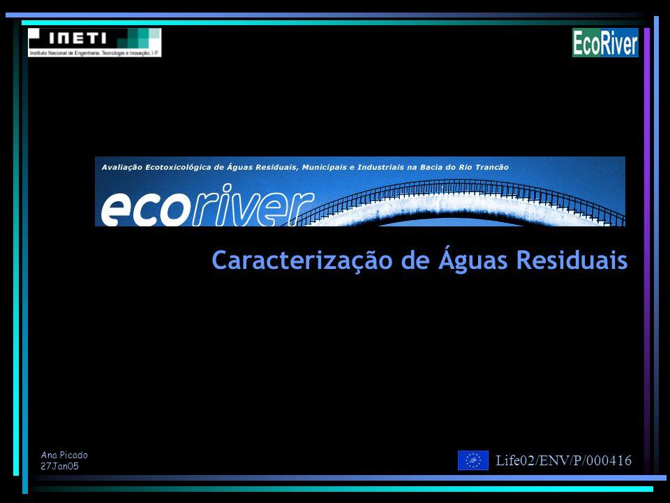 Ana Picado 27Jan05 Life02/ENV/P/000416 Caracterização de Águas Residuais