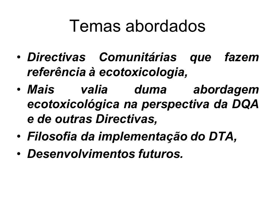 Temas abordados Directivas Comunitárias que fazem referência à ecotoxicologia, Mais valia duma abordagem ecotoxicológica na perspectiva da DQA e de ou