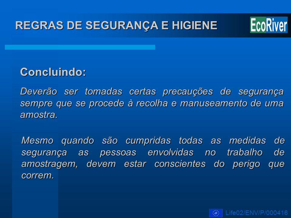 REGRAS DE SEGURANÇA E HIGIENE Concluindo: Deverão ser tomadas certas precauções de segurança sempre que se procede à recolha e manuseamento de uma amo