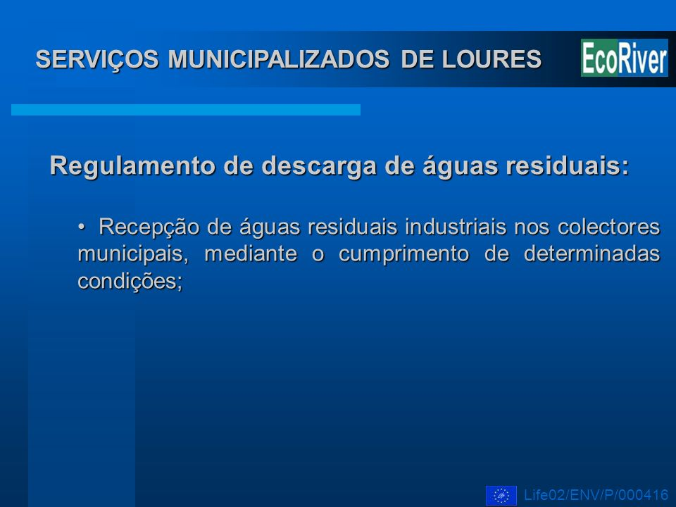 SERVIÇOS MUNICIPALIZADOS DE LOURES Regulamento de descarga de águas residuais: Recepção de águas residuais industriais nos colectores municipais, medi