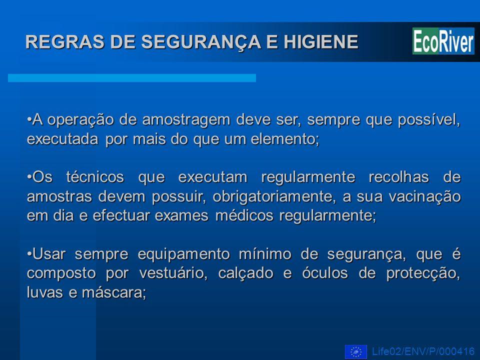 REGRAS DE SEGURANÇA E HIGIENE A operação de amostragem deve ser, sempre que possível, executada por mais do que um elemento;A operação de amostragem d
