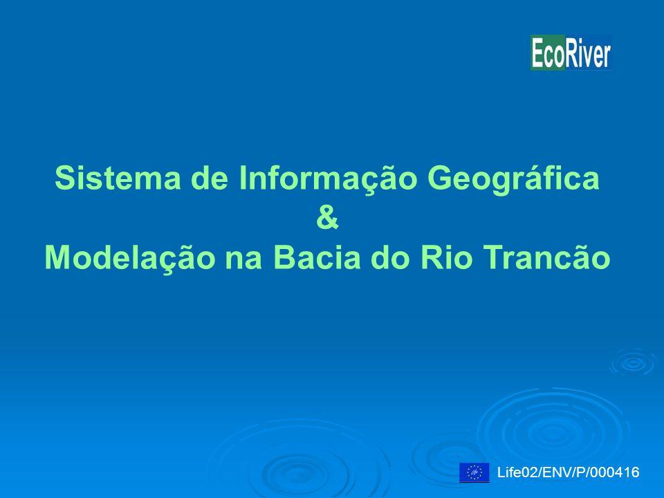 Sistema de Informação Geográfica & Modelação na Bacia do Rio Trancão Life02/ENV/P/000416