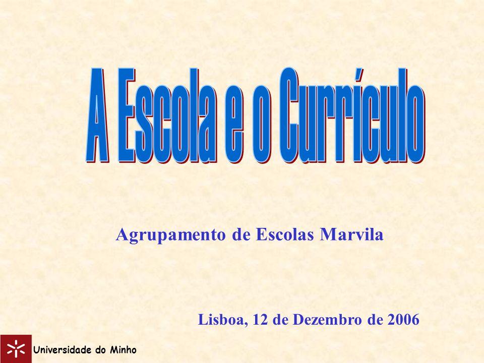 Lisboa, 12 de Dezembro de 2006 Agrupamento de Escolas Marvila Universidade do Minho