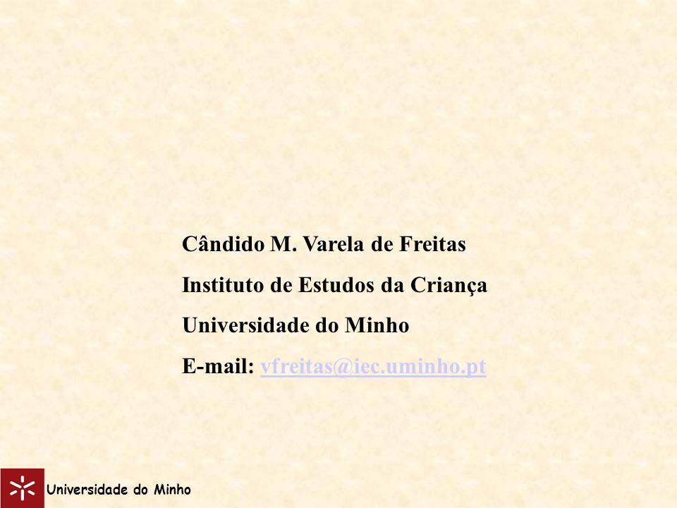 Cândido M. Varela de Freitas Instituto de Estudos da Criança Universidade do Minho E-mail: vfreitas@iec.uminho.ptvfreitas@iec.uminho.pt Universidade d