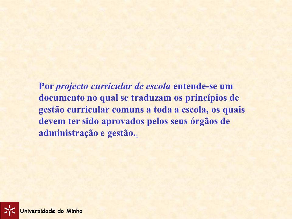 Por projecto curricular de escola entende-se um documento no qual se traduzam os princípios de gestão curricular comuns a toda a escola, os quais deve