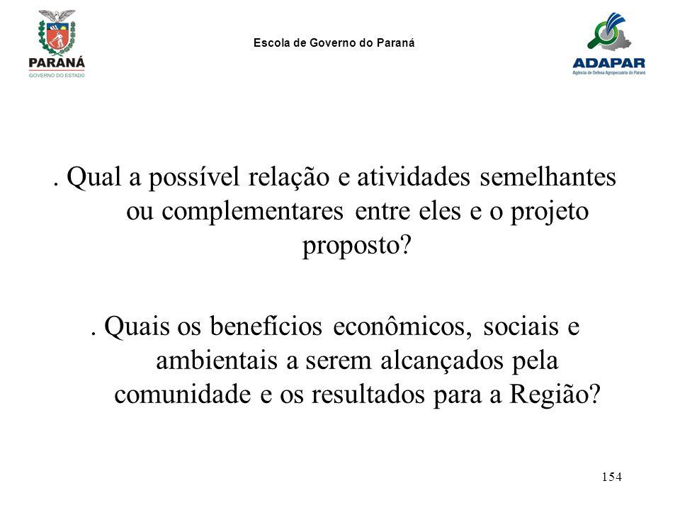 Escola de Governo do Paraná 154. Qual a possível relação e atividades semelhantes ou complementares entre eles e o projeto proposto?. Quais os benefíc
