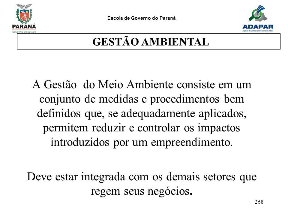Escola de Governo do Paraná 268 A Gestão do Meio Ambiente consiste em um conjunto de medidas e procedimentos bem definidos que, se adequadamente aplic