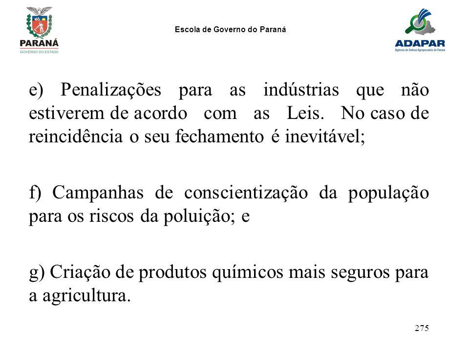 Escola de Governo do Paraná 275 e) Penalizações para as indústrias que não estiverem de acordo com as Leis. No caso de reincidência o seu fechamento é