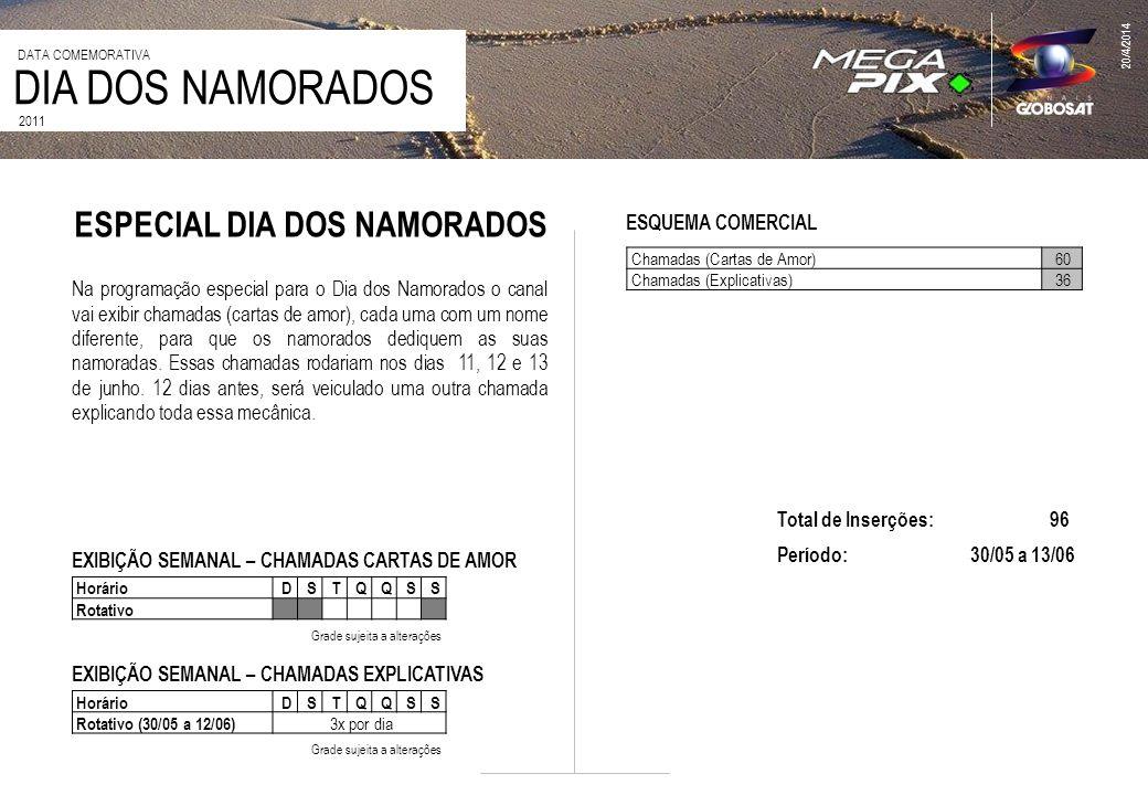 ESPECIAL DIA DOS NAMORADOS 20/4/2014 2011 DIA DOS NAMORADOS DATA COMEMORATIVA Na programação especial para o Dia dos Namorados o canal vai exibir cham