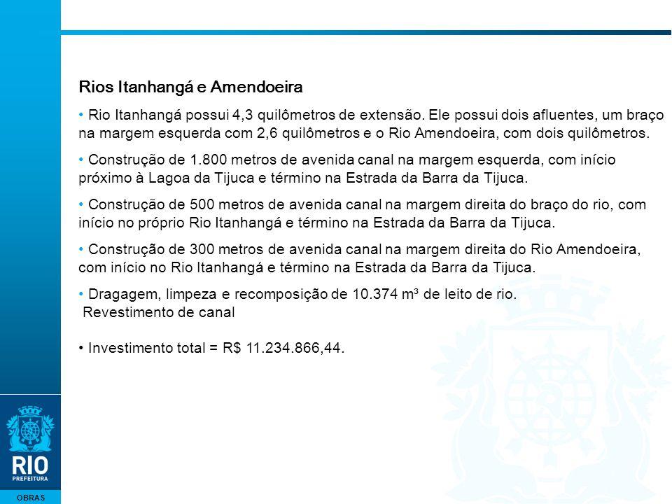 OBRAS Rios Itanhangá e Amendoeira Rio Itanhangá possui 4,3 quilômetros de extensão. Ele possui dois afluentes, um braço na margem esquerda com 2,6 qui