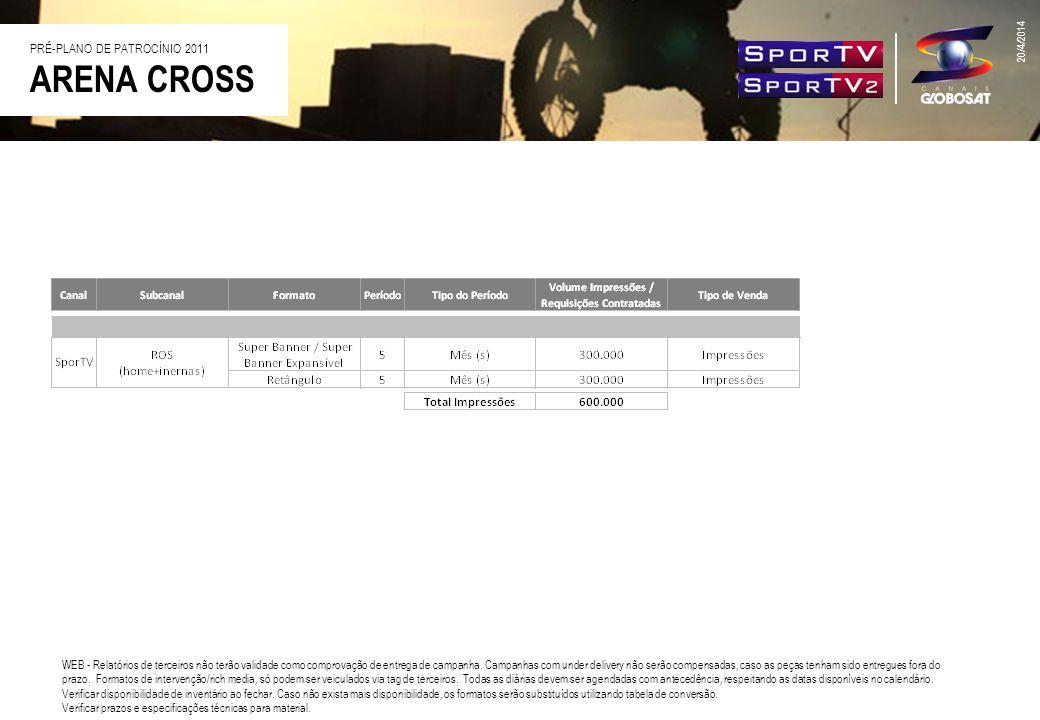 ARENA CROSS 20/4/2014 WEB - Relatórios de terceiros não terão validade como comprovação de entrega de campanha. Campanhas com under delivery não serão