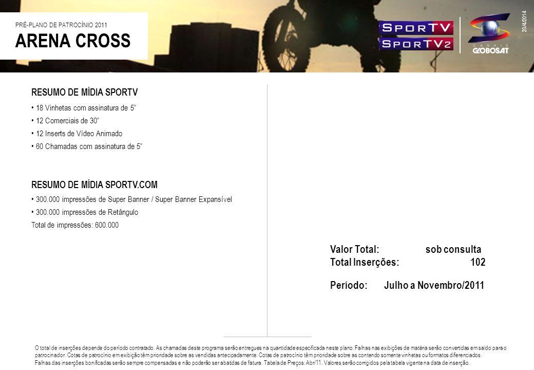RESUMO DE MÍDIA SPORTV 18 Vinhetas com assinatura de 5 12 Comerciais de 30 12 Inserts de Vídeo Animado 60 Chamadas com assinatura de 5 Valor Total: so