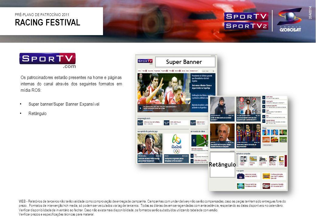 RACING FESTIVAL PRÉ-PLANO DE PATROCÍNIO 2011 20/4/2014 WEB - Relatórios de terceiros não terão validade como comprovação de entrega de campanha. Campa