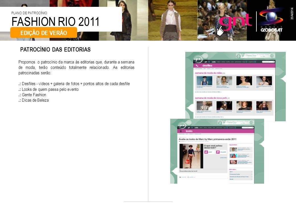 FASHION RIO 2011 PLANO DE PATROCÍNIO 20/4/2014 Propomos o patrocínio da marca às editorias que, durante a semana de moda, terão conteúdo totalmente re