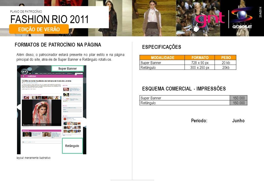 FASHION RIO 2011 PLANO DE PATROCÍNIO 20/4/2014 Além disso, o patrocinador estará presente no pilar estilo e na página principal do site, através de Su