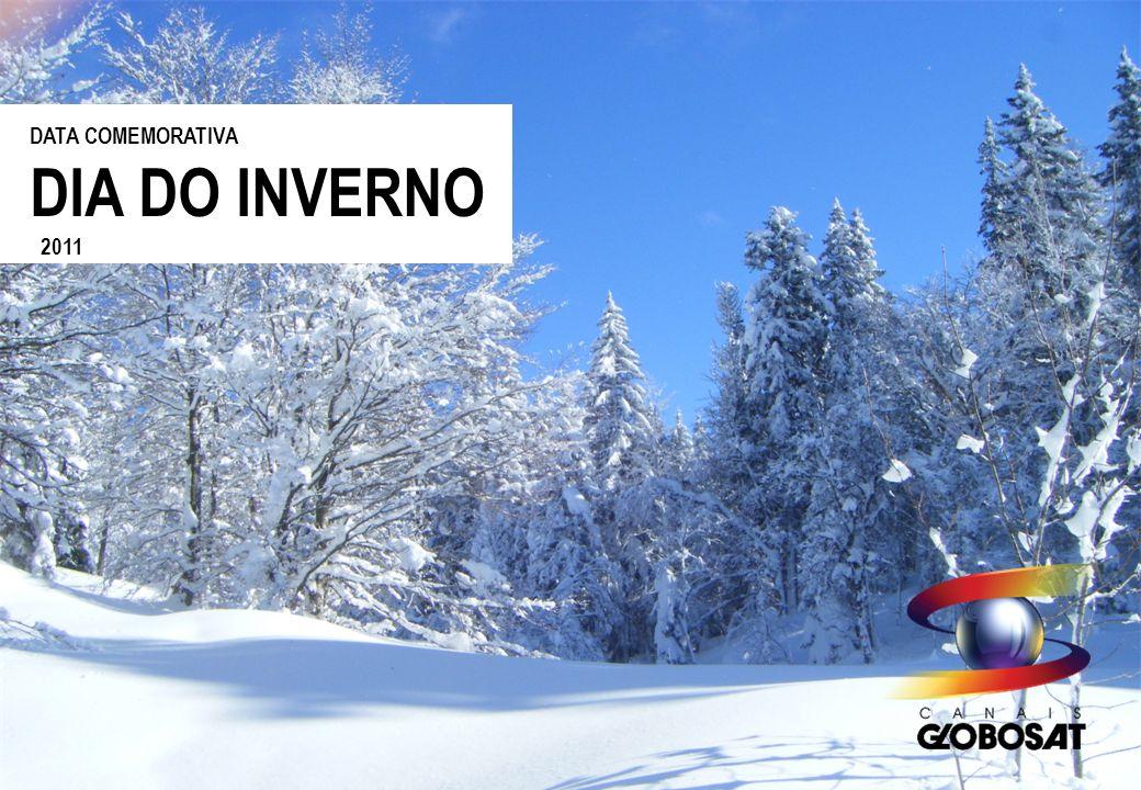 DESCRITIVO DO PROJETO A Globosat oferece oportunidade comercial para a data que tem um significado especial, o Dia do Inverno.
