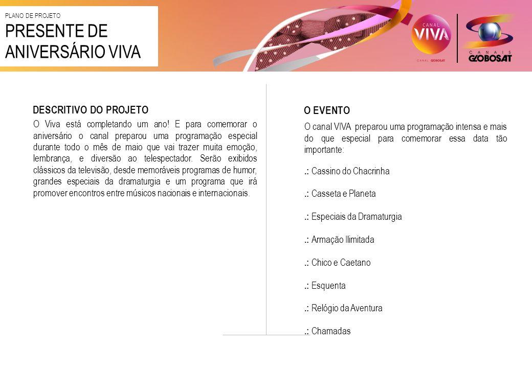 O Viva está completando um ano! E para comemorar o aniversário o canal preparou uma programação especial durante todo o mês de maio que vai trazer mui