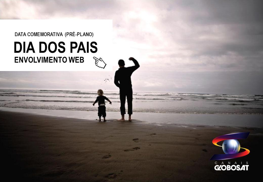 20/4/2014 DATA COMEMORATIVA (PRÉ-PLANO) DIA DOS PAIS ENVOLVIMENTO WEB