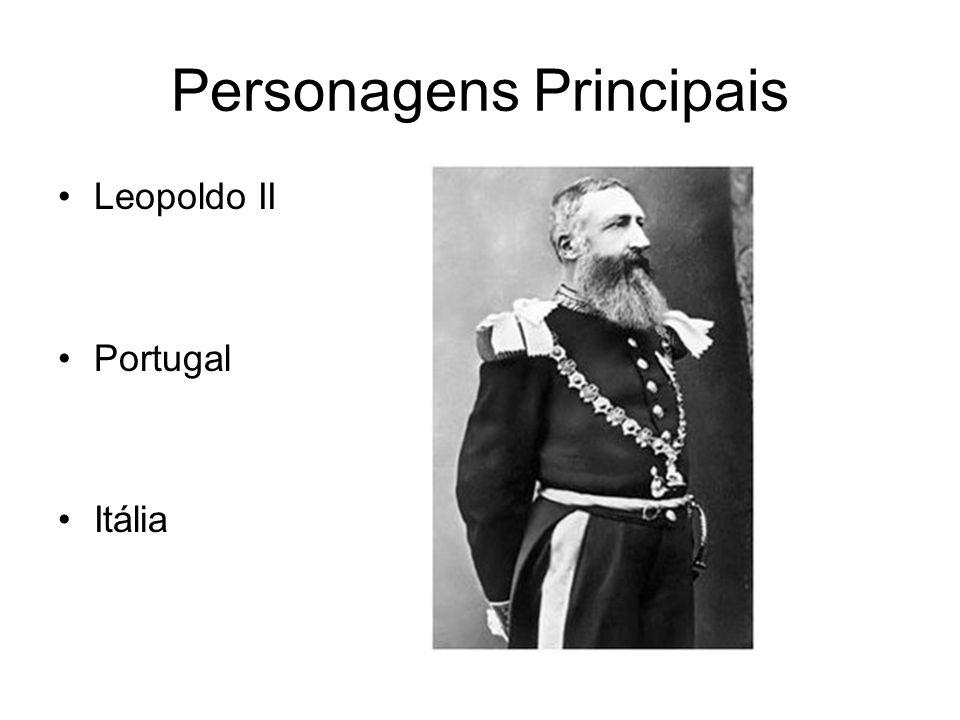 Personagens Principais Leopoldo II Portugal Itália