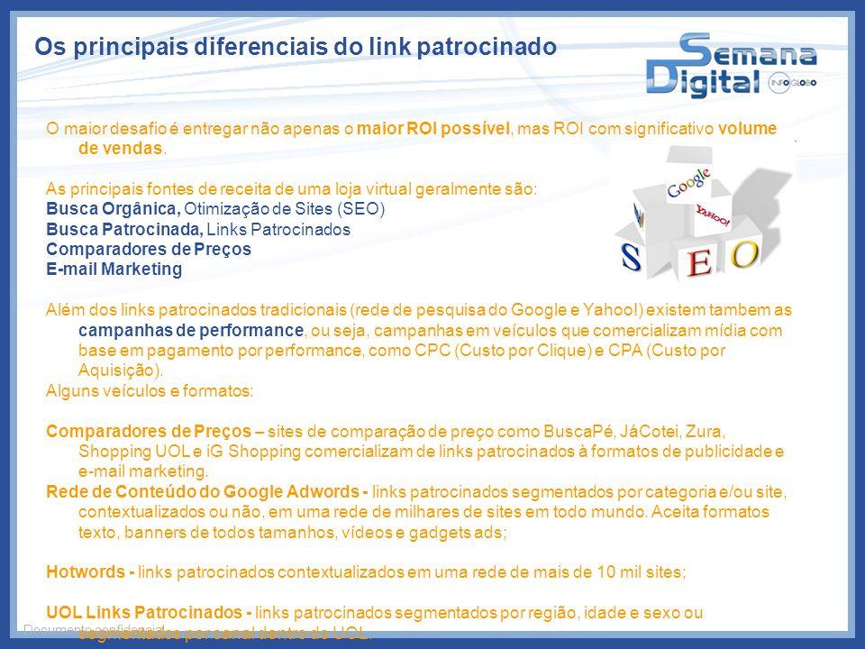Os principais diferenciais do link patrocinado Documento confidencial O maior desafio é entregar não apenas o maior ROI possível, mas ROI com signific