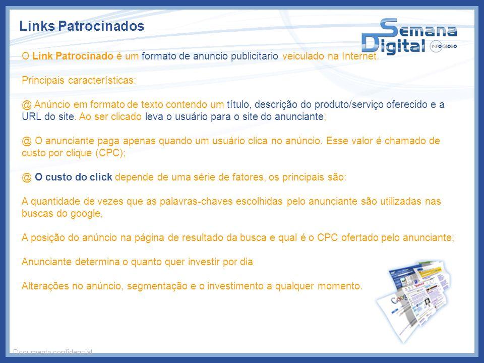 Links Patrocinados Documento confidencial O Link Patrocinado é um formato de anuncio publicitario veiculado na Internet. Principais características: @