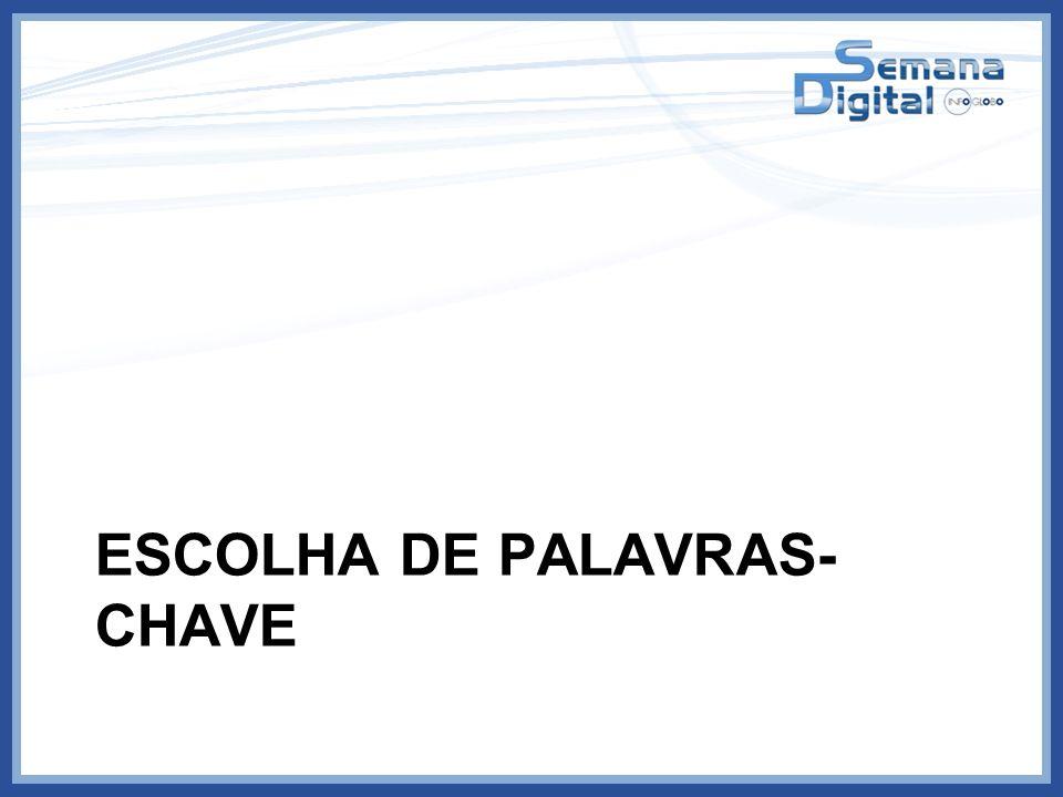 ESCOLHA DE PALAVRAS- CHAVE