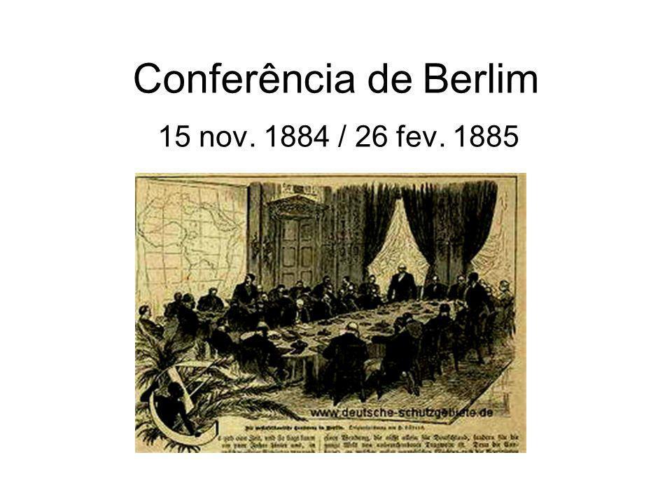 Conferência de Berlim 15 nov. 1884 / 26 fev. 1885