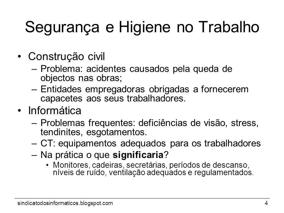 sindicatodosinformaticos.blogspot.com4 Segurança e Higiene no Trabalho Construção civil –Problema: acidentes causados pela queda de objectos nas obras