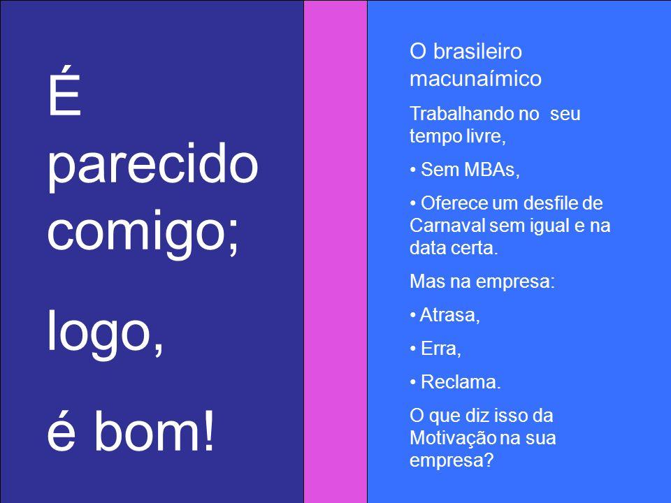 As empresas procuram o talento globalizado Mas, porque no Brasil o talento globalizado é escasso e caro: Sua contratação aumenta os custos, reduzindo a competitividade.